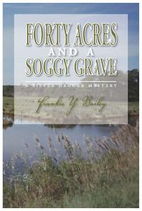 Forty Acres and a Soggy Grave