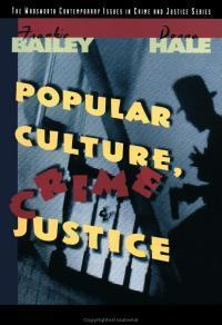 Popular Culture, Crime, and Justice